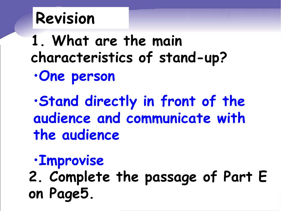 Revision 1. What are the main characteristics of stand-up.