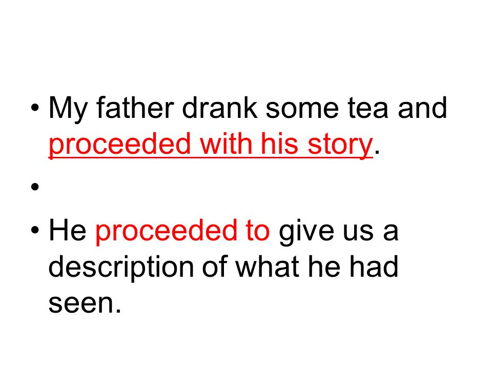 My father drank some tea and proceeded with his story.