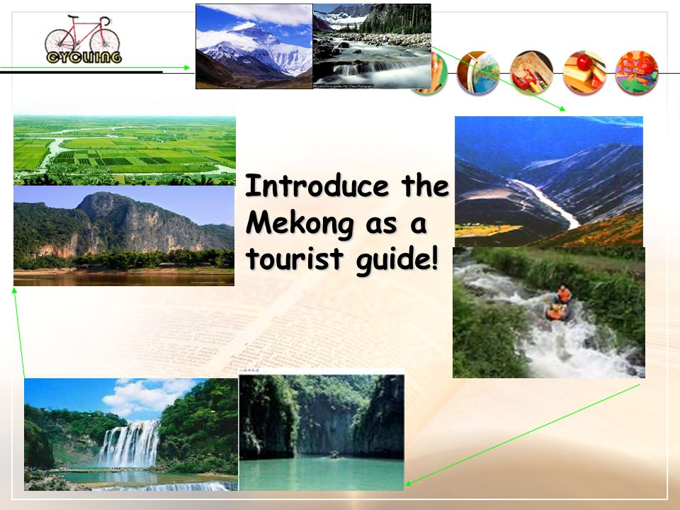 Introduce the Mekong as a tourist guide!