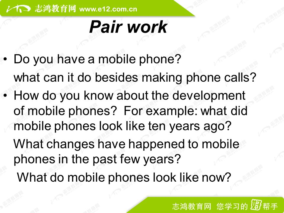 Pair work Do you have a mobile phone. what can it do besides making phone calls.