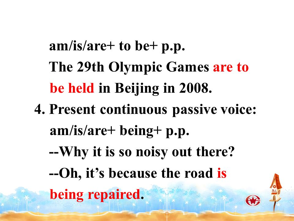 am/is/are+ to be+ p.p. The 29th Olympic Games are to be held in Beijing in