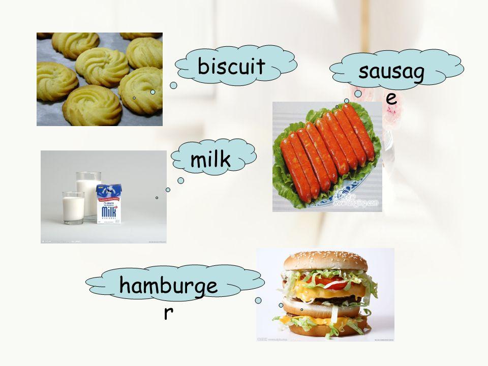 biscuit milk hamburge r sausag e