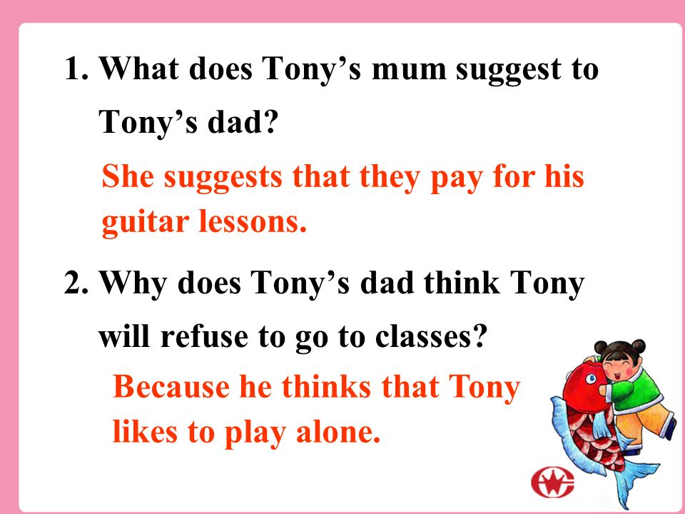 1. What does Tony's mum suggest to Tony's dad. 2.