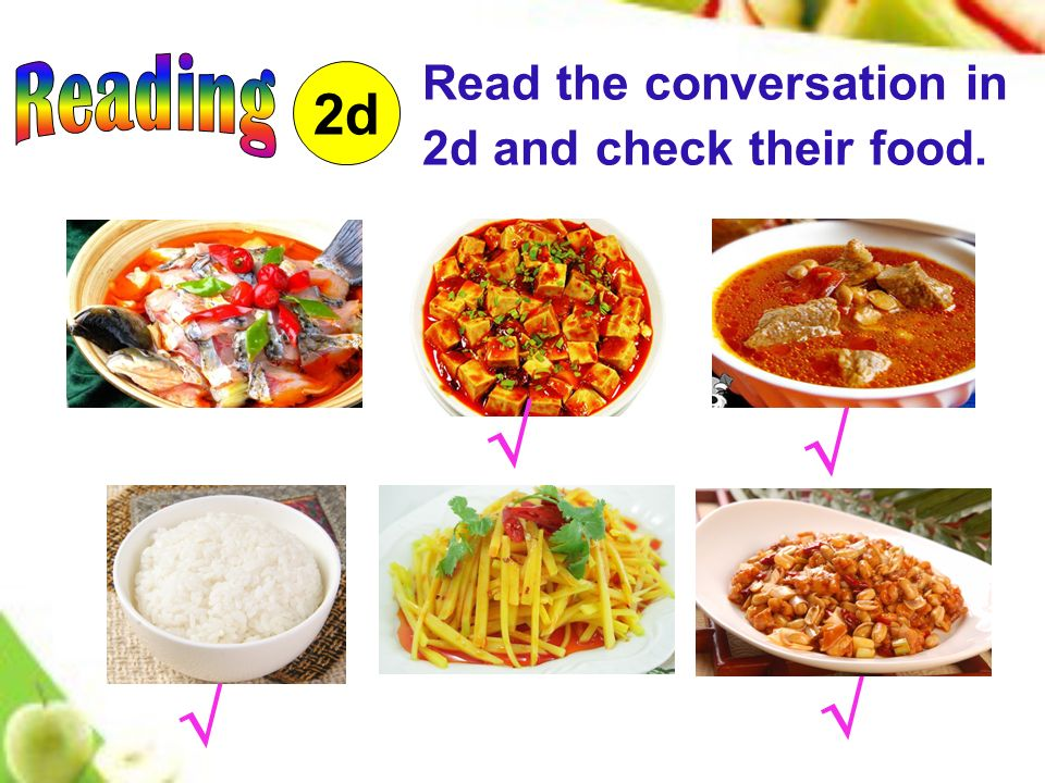 Read the conversation in 2d and check their food. 2d √ √ √ √
