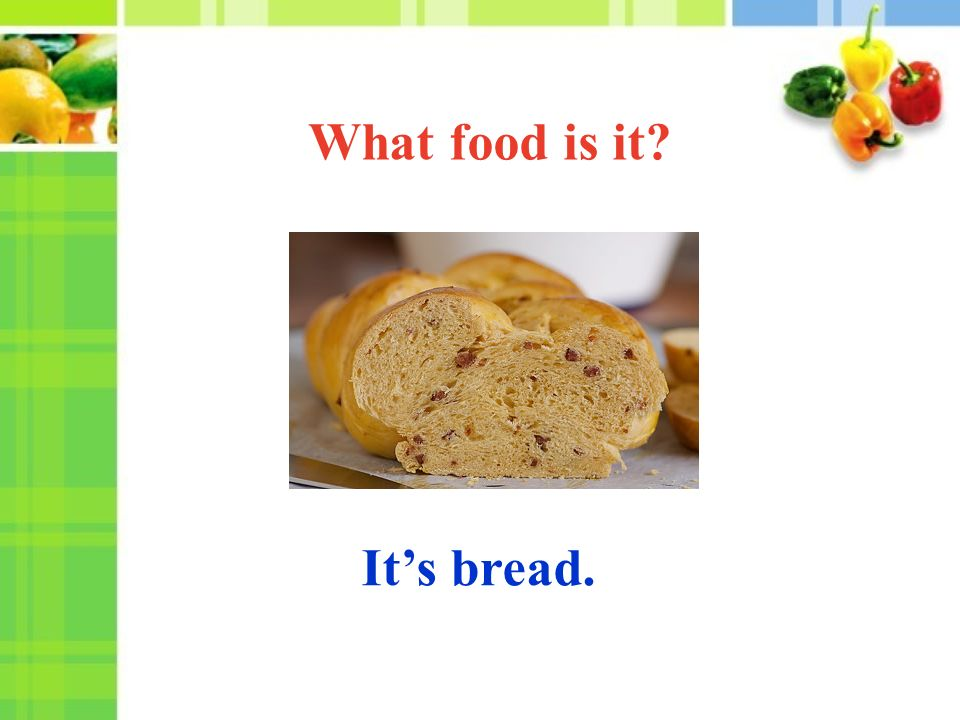 It's bread. What food is it