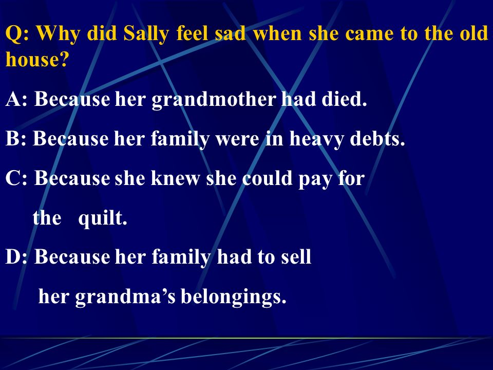Q: Why did Sally feel sad when she came to the old house.