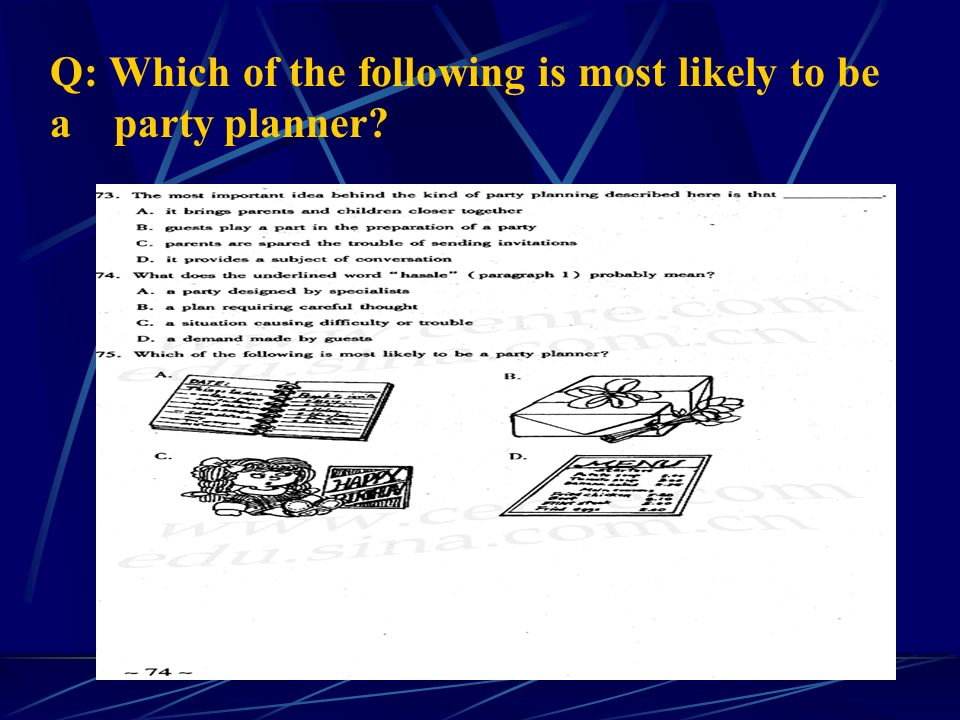 Q: Which of the following is most likely to be a party planner