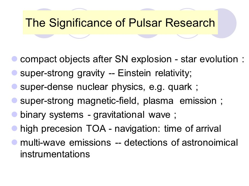 PSR -- 1967; P= 1.33 s ; J Bell Bi-PSR-1974, P=59ms; Hulse & Taylor (Nobel Prize) MSP – 1982; P= 1.56 ms ; D Backer (2011) Discoveries of 1st Pulsar (PSR) and Millisecond PSR (MSP) & Binary one
