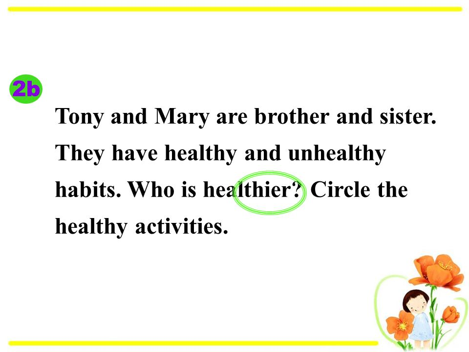 Tony and Mary are brother and sister. They have healthy and unhealthy habits.