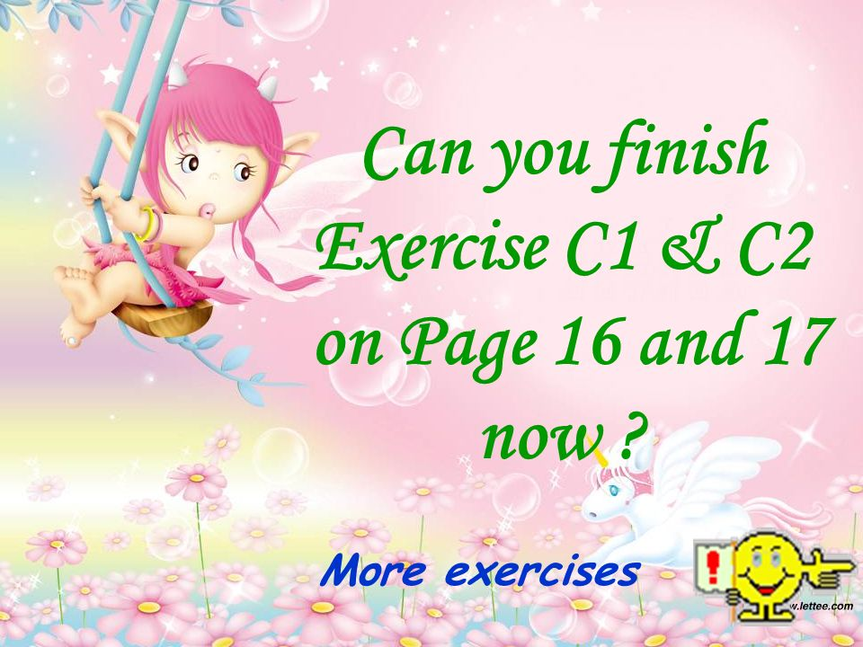 More exercises Can you finish Exercise C1 & C2 on Page 16 and 17 now