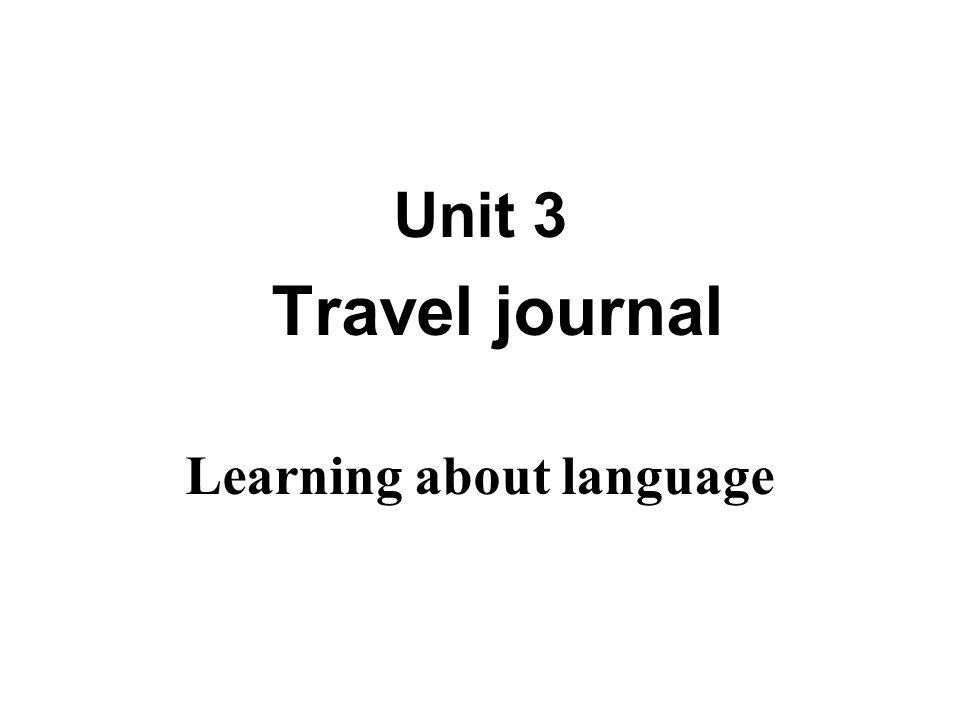 Unit 3 Travel journal Learning about language