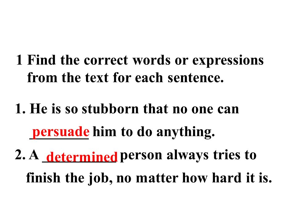 Discovering useful words and expressions 1Find the correct words or expressions from the text for each sentence.