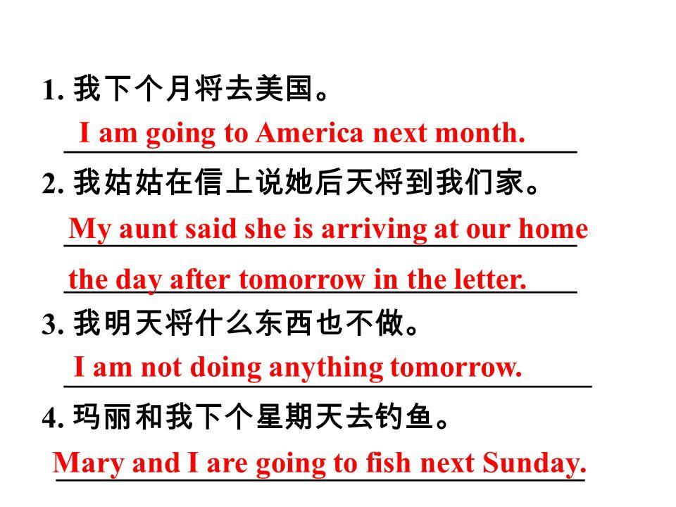 Translation 1. 我下个月将去美国。 __________________________________ 2.
