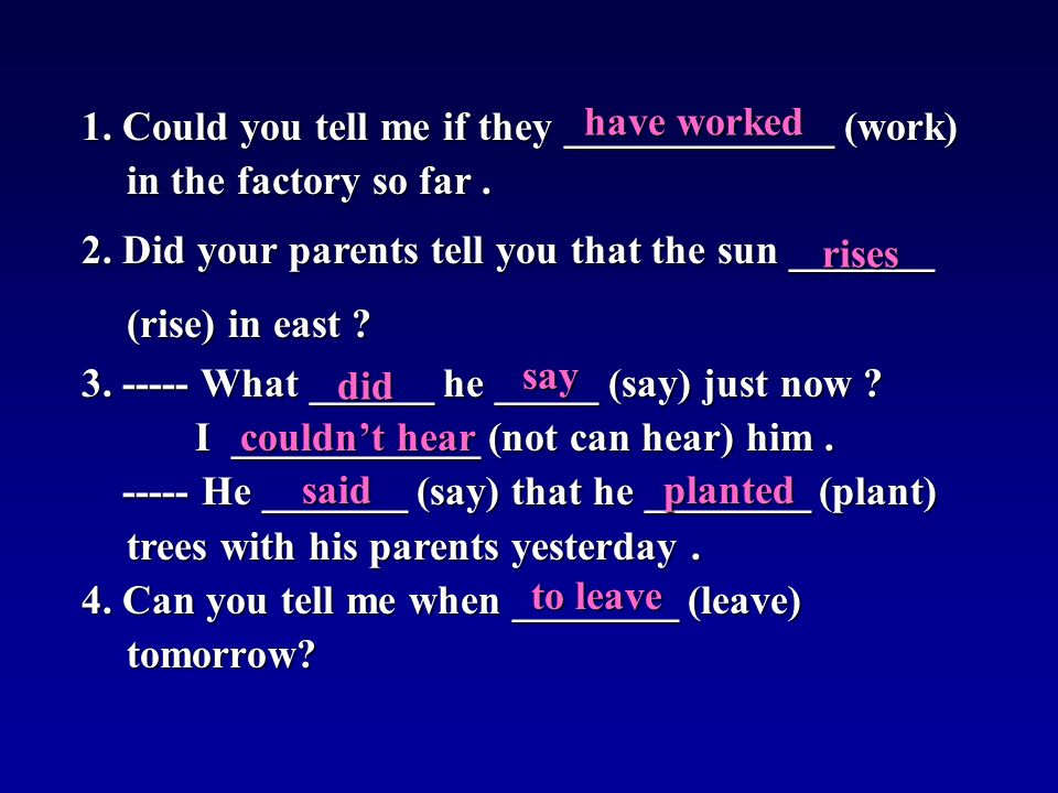1. Could you tell me if they _____________ (work) in the factory so far.