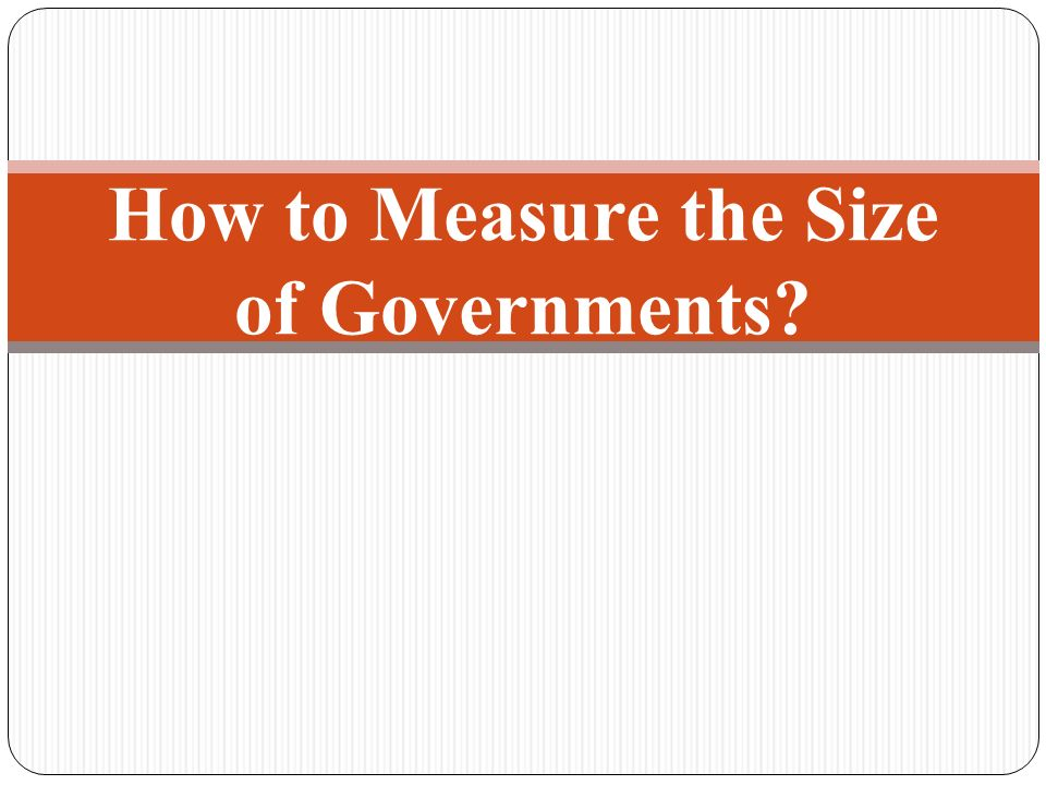 How to Measure the Size of Governments