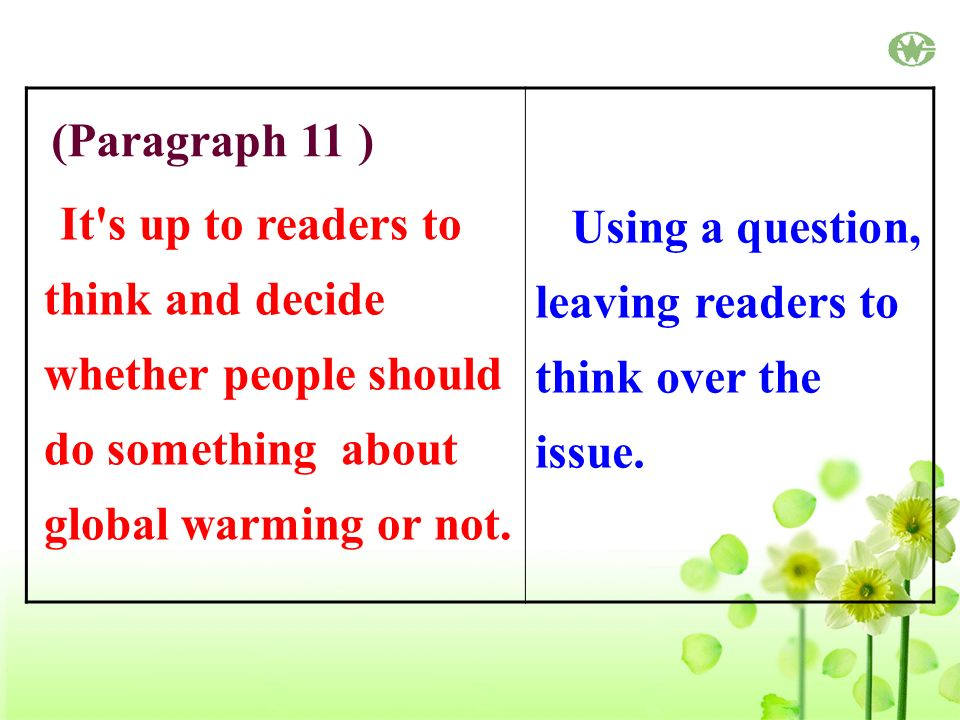 (Paragraph 11 ) It s up to readers to think and decide whether people should do something about global warming or not.