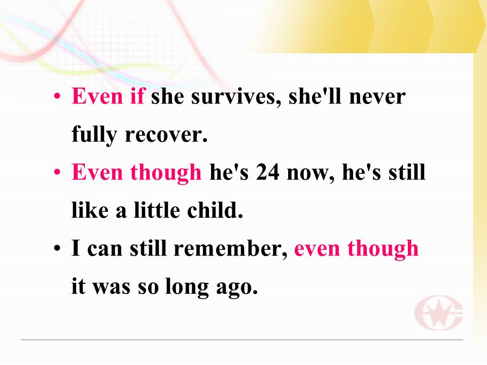 Even if she survives, she ll never fully recover.