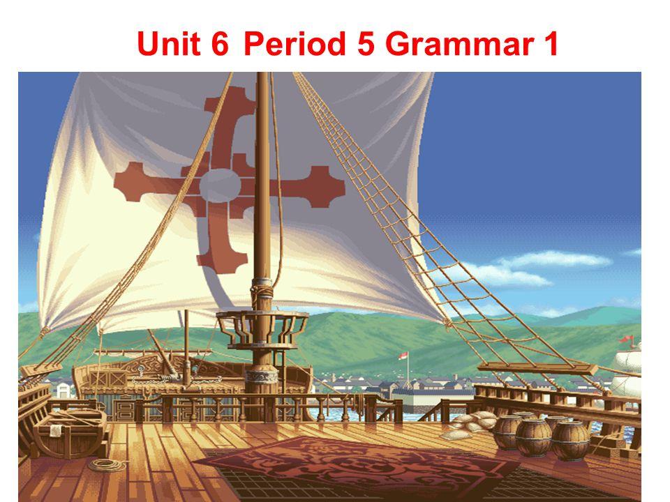 Unit 6 Period 5 Grammar 1