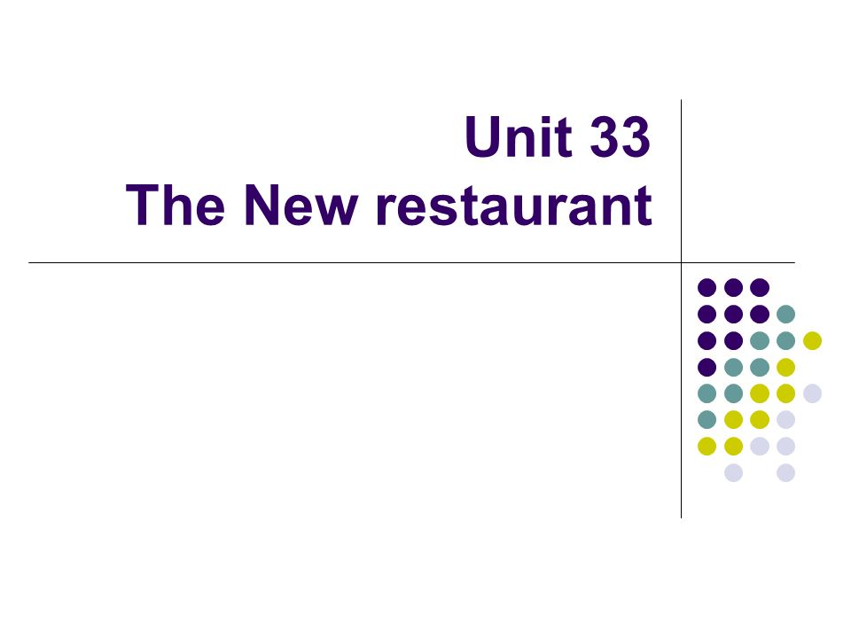 Unit 33 The New restaurant
