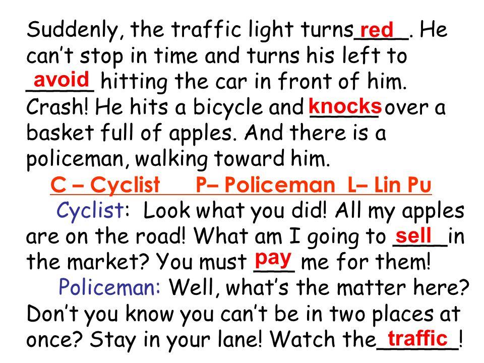 Suddenly, the traffic light turns____.