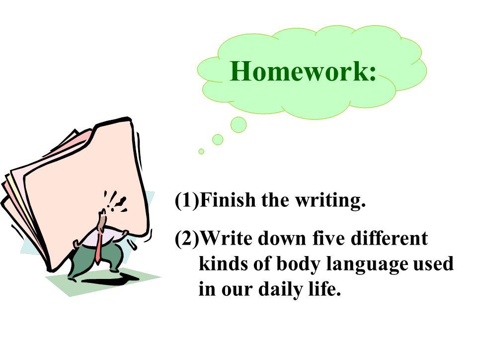 Homework: (1)Finish the writing.
