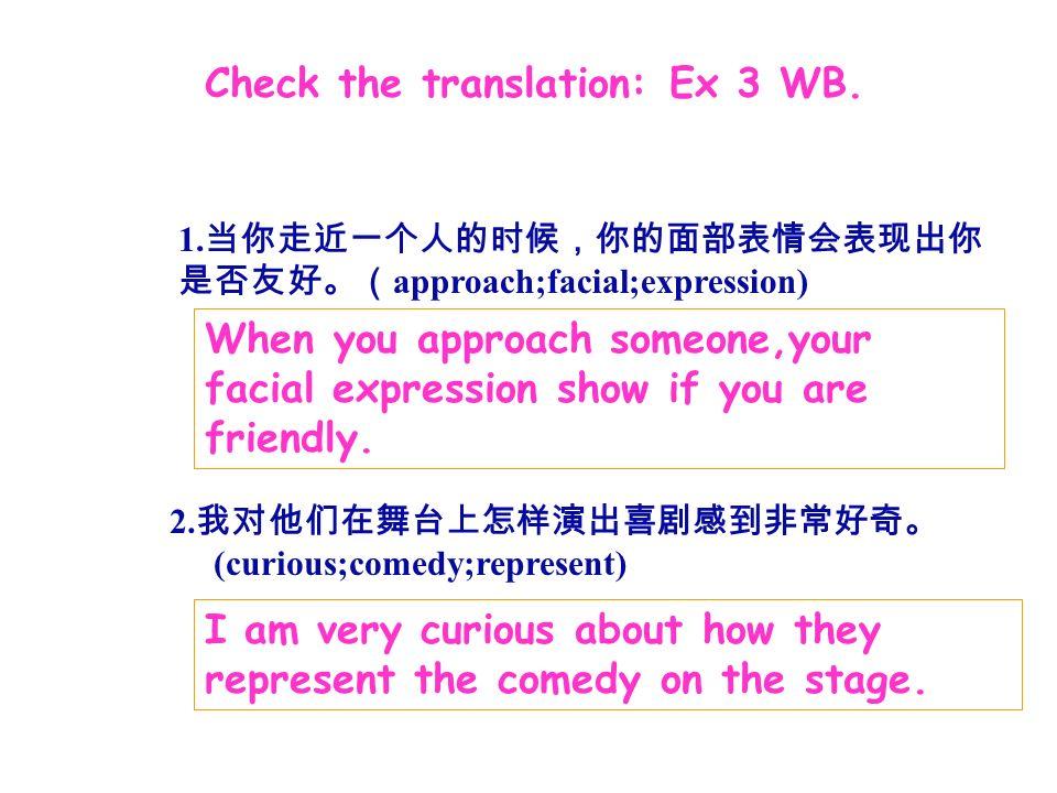 Check the translation: Ex 3 WB. 1.