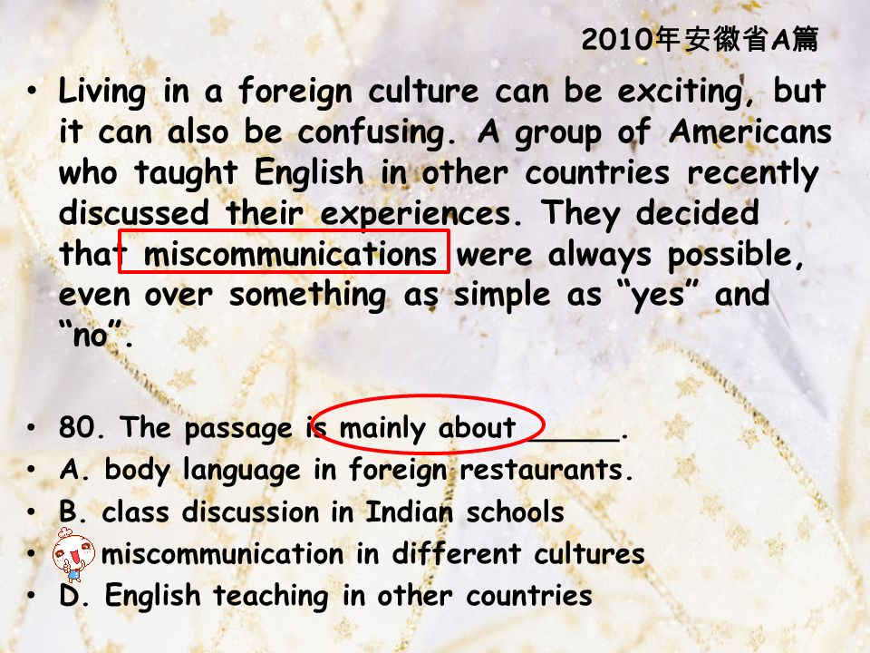 Living in a foreign culture can be exciting, but it can also be confusing.
