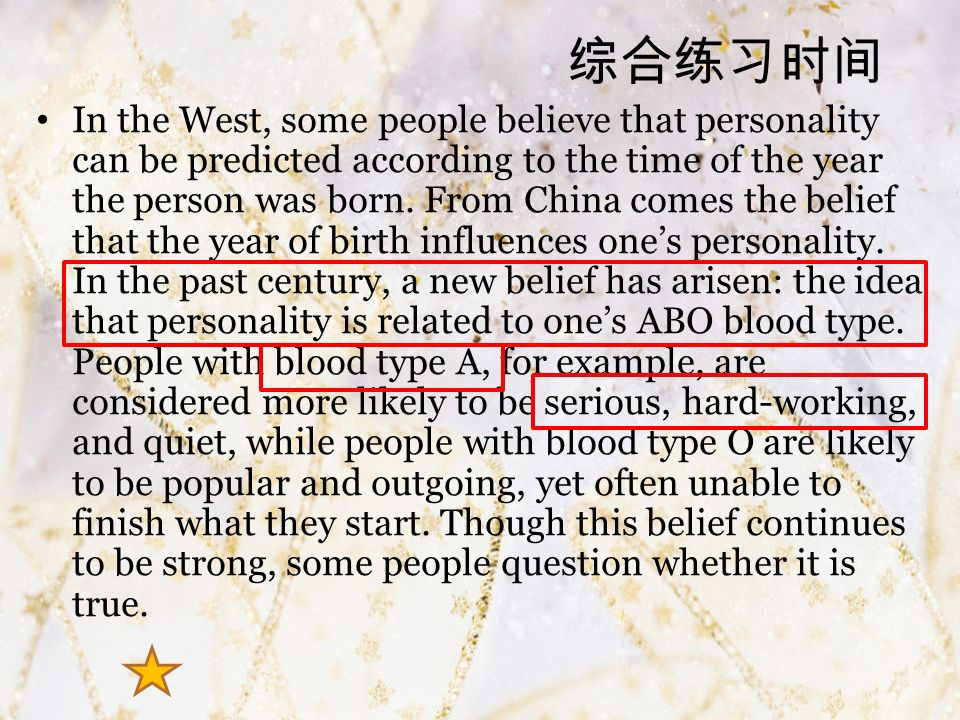 综合练习时间 In the West, some people believe that personality can be predicted according to the time of the year the person was born.