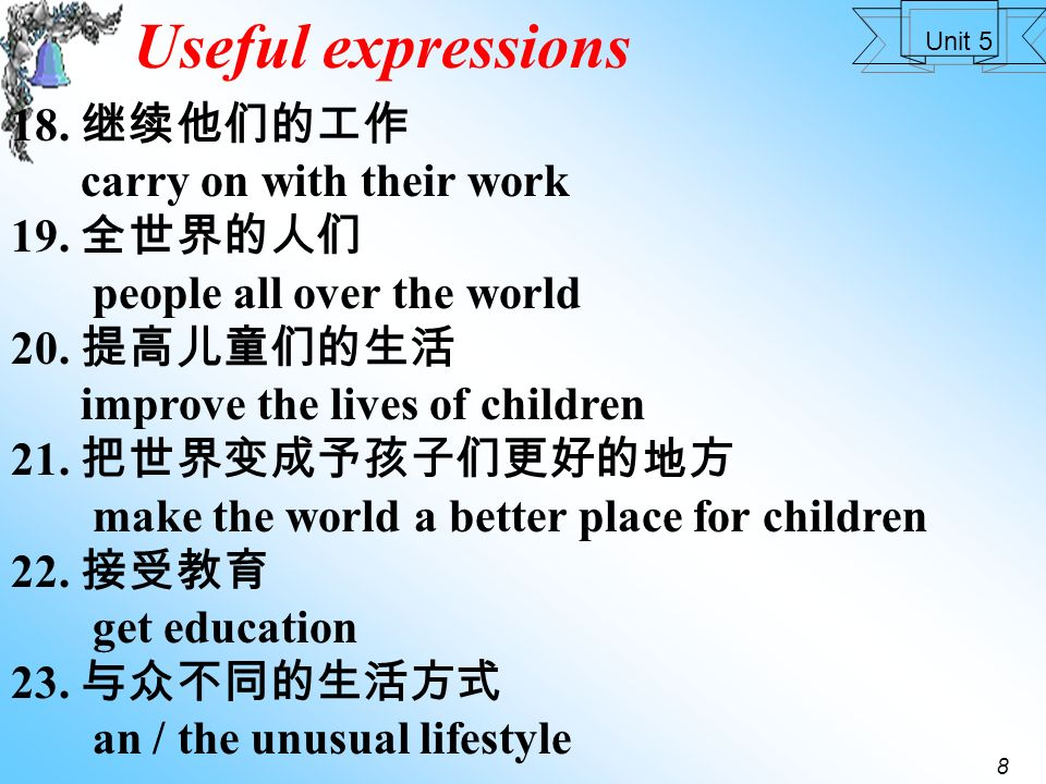 7 Unit 5 Useful expressions 13. 过去常常一天只做两三例手术 used to do only 2 or 3 operations a day 14.