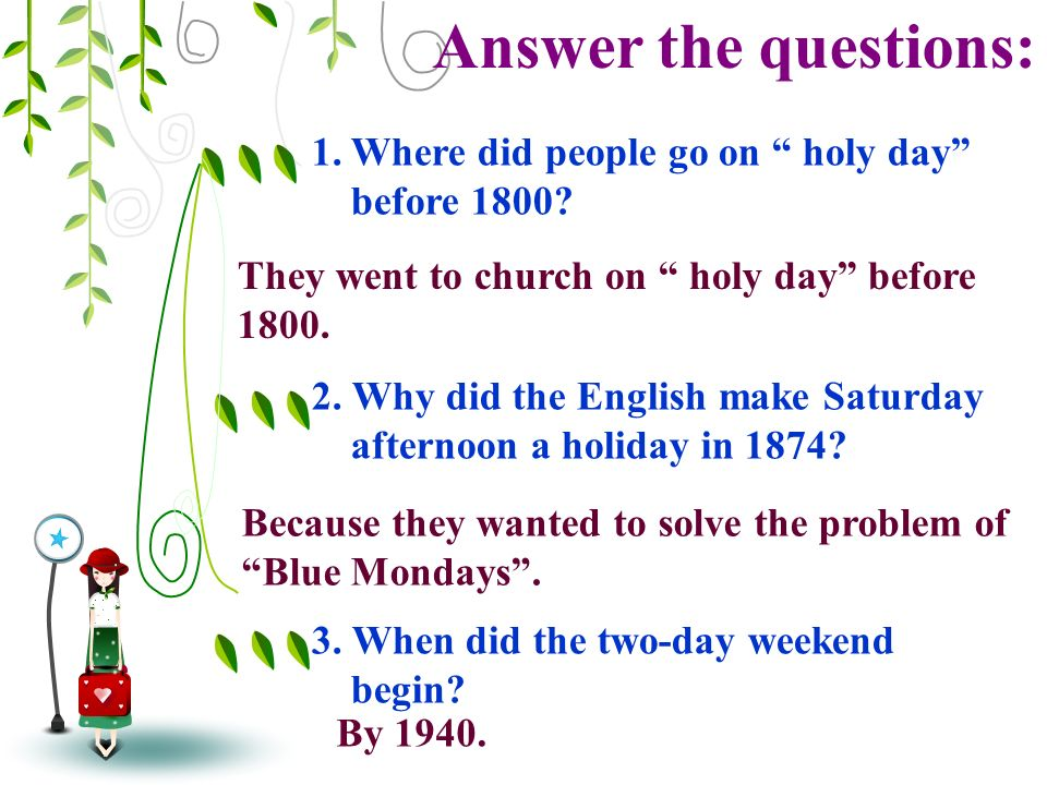 Answer the questions: They went to church on holy day before 1800.