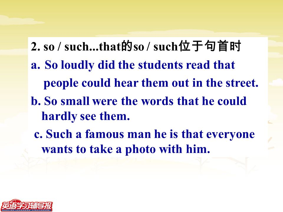 2. so / such...that 的 so / such 位于句首时 a.