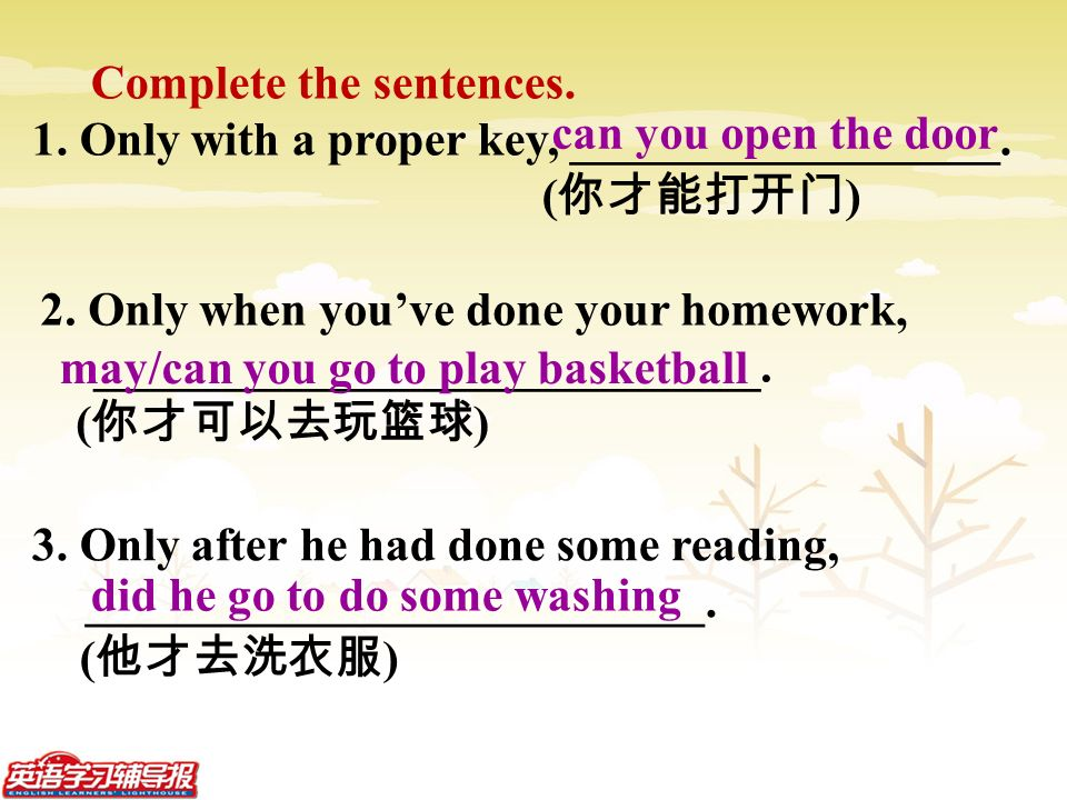 Complete the sentences. 1. Only with a proper key, __________________.