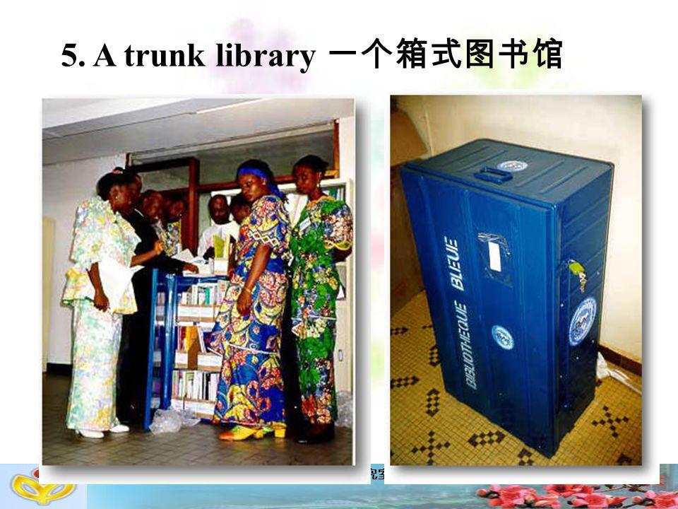 广州市教育局教学研究室英语科 5. A trunk library 一个箱式图书馆