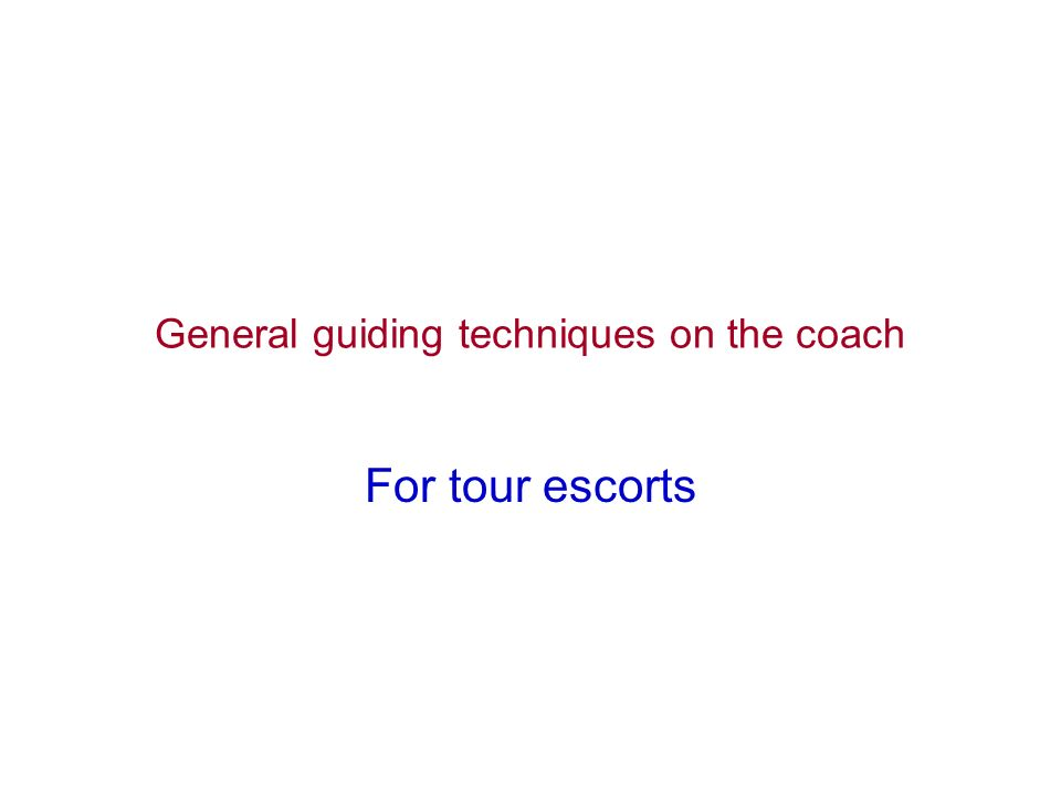General guiding techniques on the coach For tour escorts