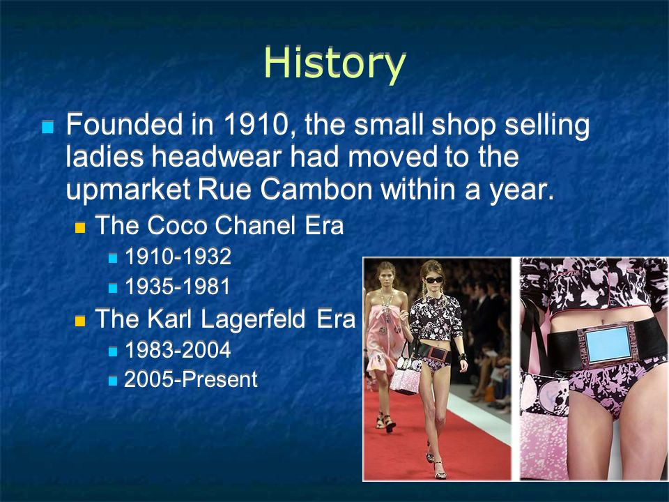 History Founded in 1910, the small shop selling ladies headwear had moved to the upmarket Rue Cambon within a year.