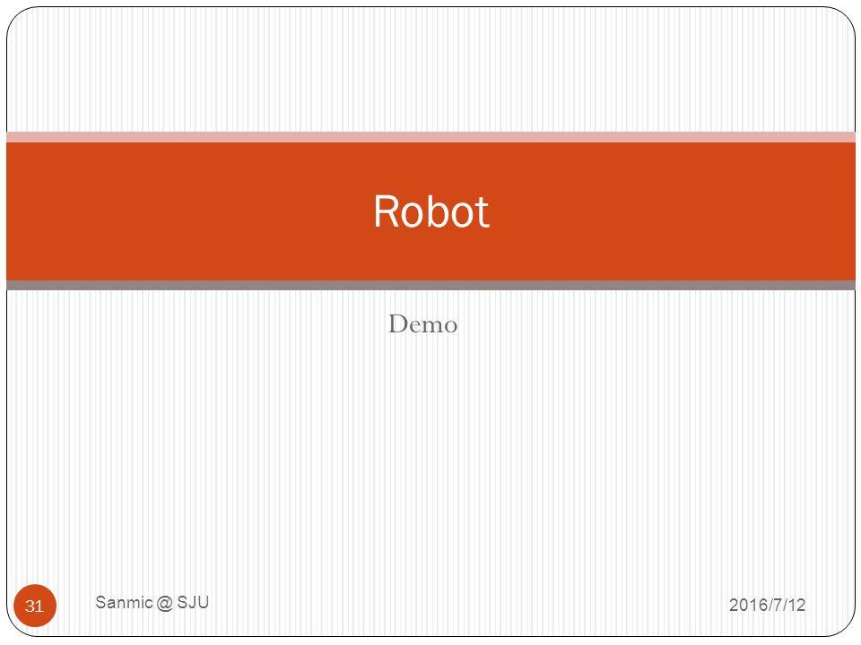 Demo 2016/7/12 Sanmic @ SJU 31 Robot