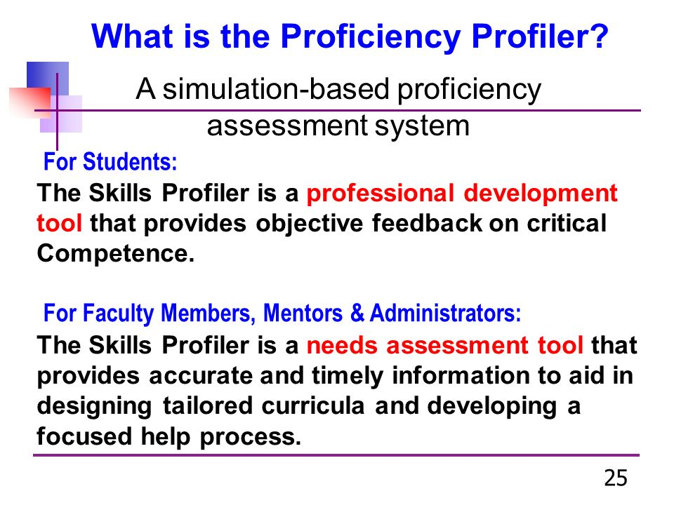 25 What is the Proficiency Profiler.