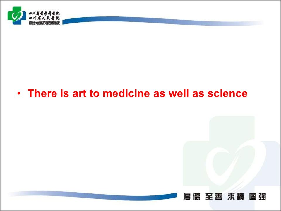 There is art to medicine as well as science