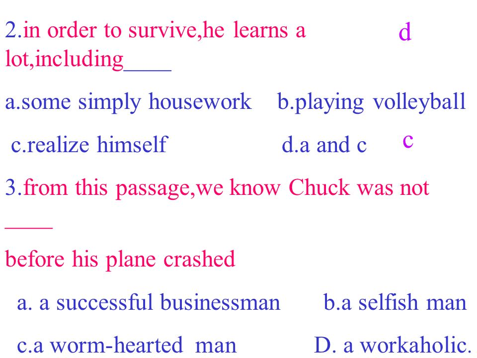 Read the passage,then choose the best answer to each question 1.why did Chuck come to the island ___ a.he travelled to the island b.he was saved here by others.