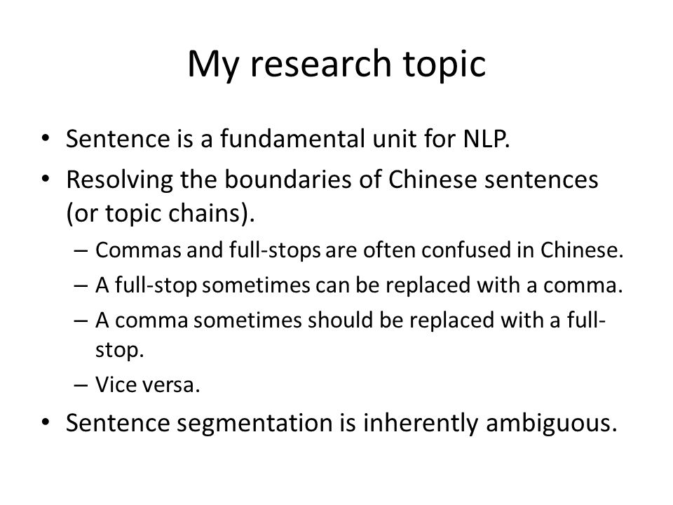 My research topic Sentence is a fundamental unit for NLP.