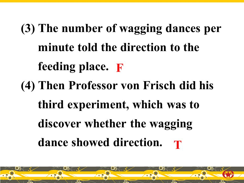 (3) The number of wagging dances per minute told the direction to the feeding place.