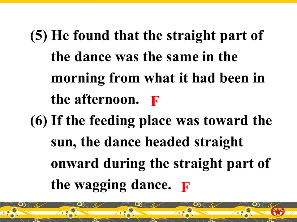 (5) He found that the straight part of the dance was the same in the morning from what it had been in the afternoon.
