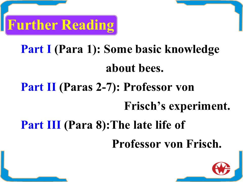 Further Reading Part I (Para 1): Some basic knowledge about bees.