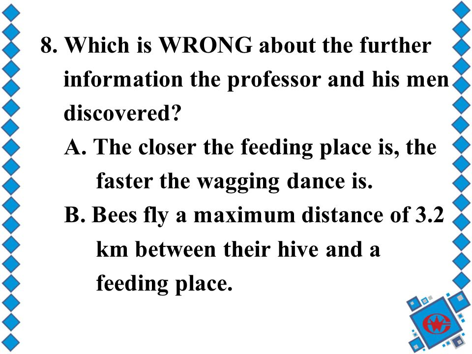 8. Which is WRONG about the further information the professor and his men discovered.