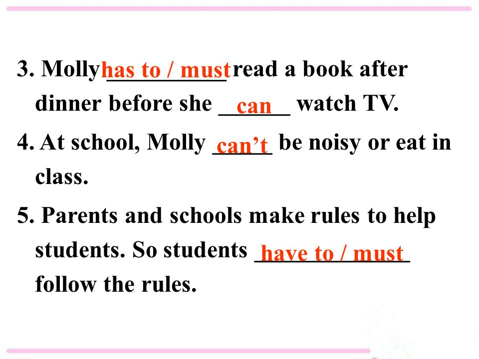3. Molly __________ read a book after dinner before she ______ watch TV.