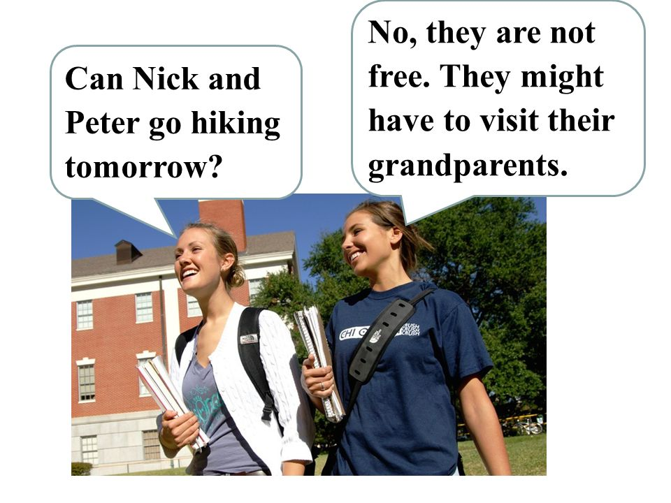 Can Nick and Peter go hiking tomorrow. No, they are not free.