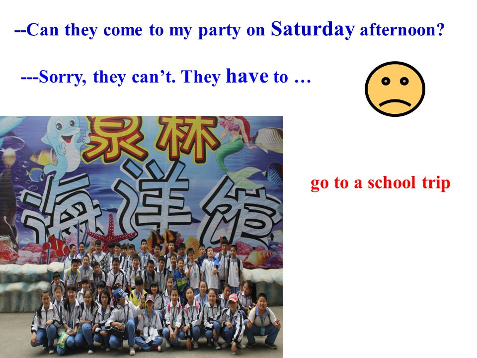 --Can they come to my party on Saturday afternoon.