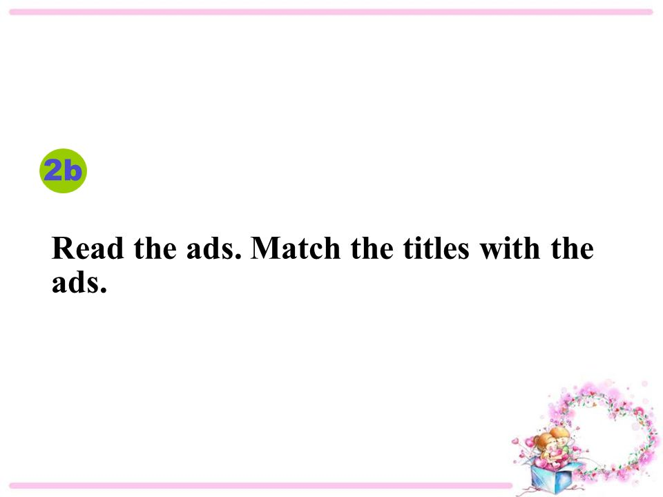 2b Read the ads. Match the titles with the ads.