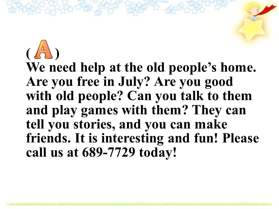 ( ) We need help at the old people's home. Are you free in July.