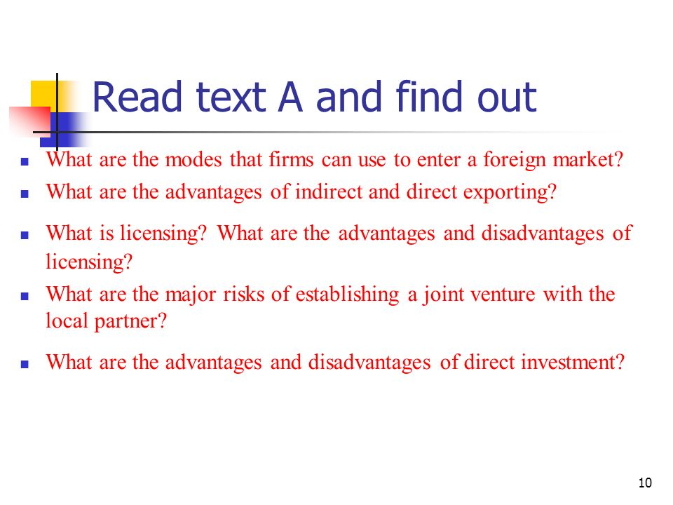 10 Read text A and find out What are the modes that firms can use to enter a foreign market.
